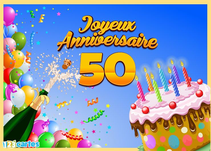 carte joyeux anniversaire 50 ans 123 cartes. Black Bedroom Furniture Sets. Home Design Ideas