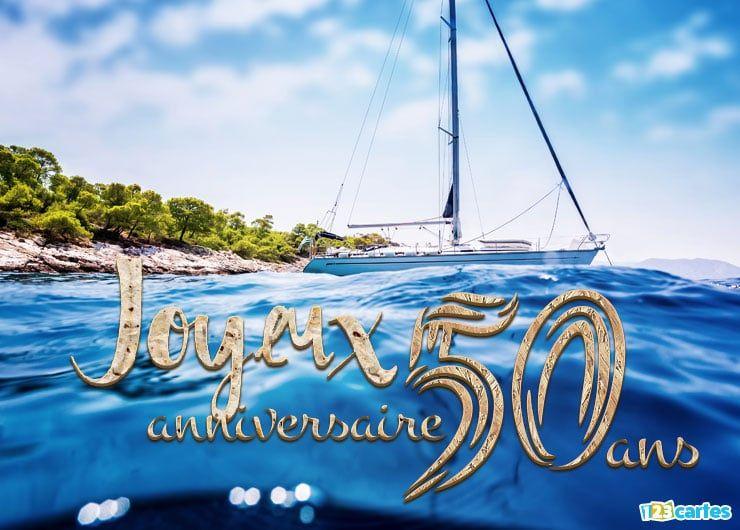 carte anniversaire 50 ans avec un magnifique voilier