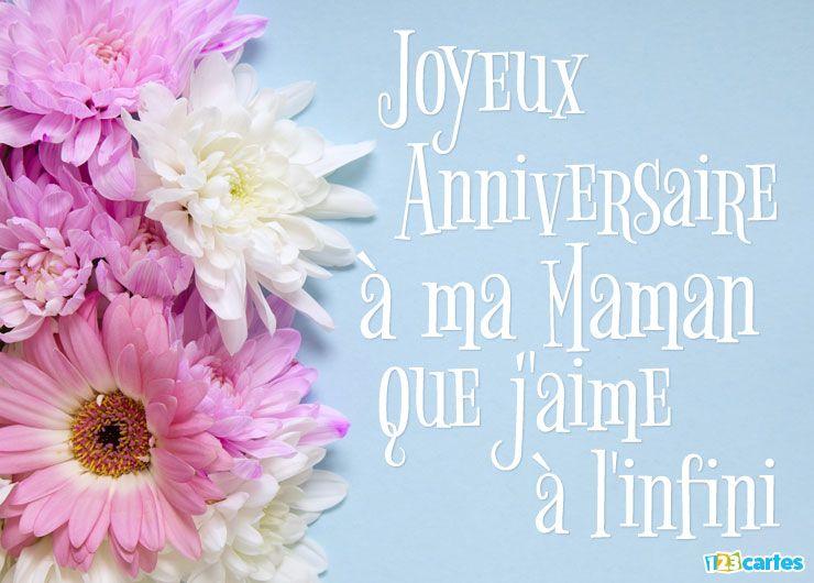 carte anniversaire maman je t'aime à l'infini fleurs roses et blanches