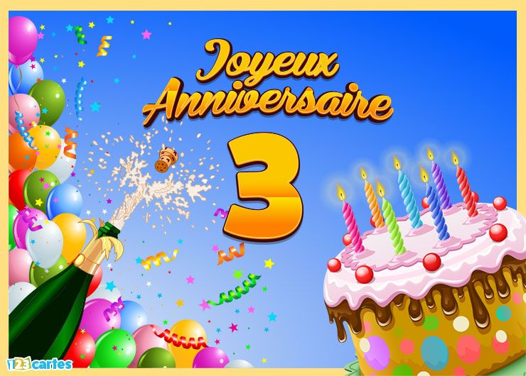 carte joyeux anniversaire 3 ans 123cartes. Black Bedroom Furniture Sets. Home Design Ideas