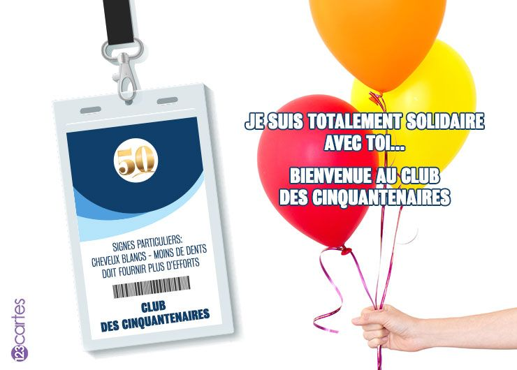 badge d'employé avec dessus le chiffre 50 et club des cinquantenaires, avec le texte: Je suis totalement solidaire avec toi, Bienvenue au club des cinquantenaires