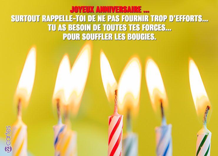 bougies d'anniversaire avec le texte: Joyeux anniversaire … surtout rappelle-toi de ne pas fournir trop d'efforts… tu as besoin de toutes tes forces pour souffler les bougies.