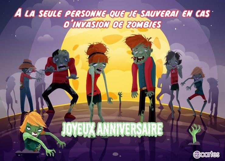 zombies qui marchent et d'autres qui sortent de sous-terre et le texte: À la seule personne que je sauverai en cas d'invasion de zombies Joyeux anniversaire
