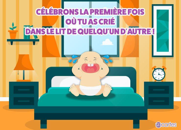 bébé qui pleure sur un lit et le texte: Célébrons la première fois où tu as crié dans le lit de quelqu'un d'autre