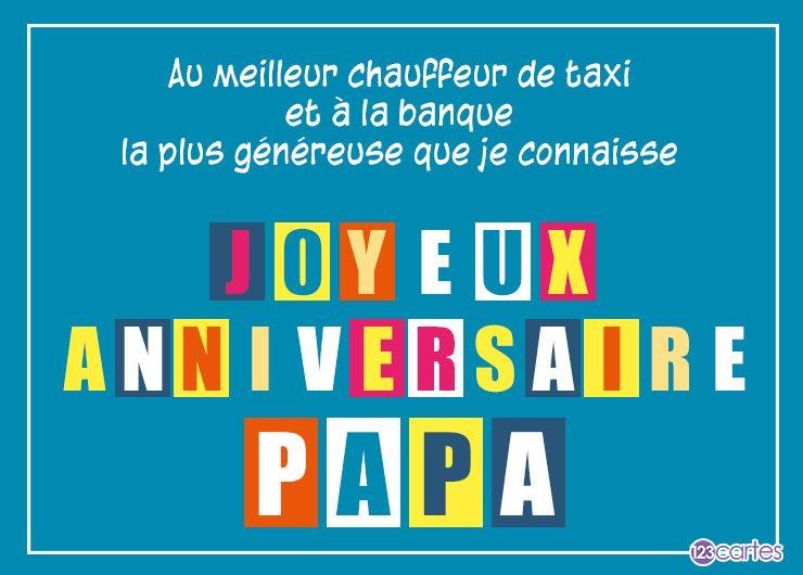 joyeux anniversaire papa en lettres multicolores et le texte au meilleur chauffeur de taxi et à la banque la plus généreuse que je connaisse