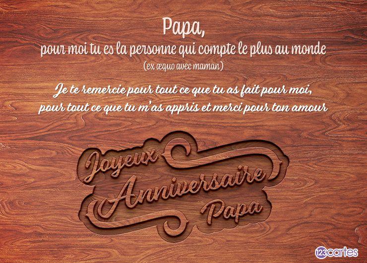 Joyeux anniversaire Papa gravée sur du bois avec le texte Papa, pour moi tu es la personne qui compte le plus au monde (ex æquo avec maman) Je te remercie pour tout ce que tu as fait pour moi, pour tout ce que tu m'as appris et merci pour ton amour