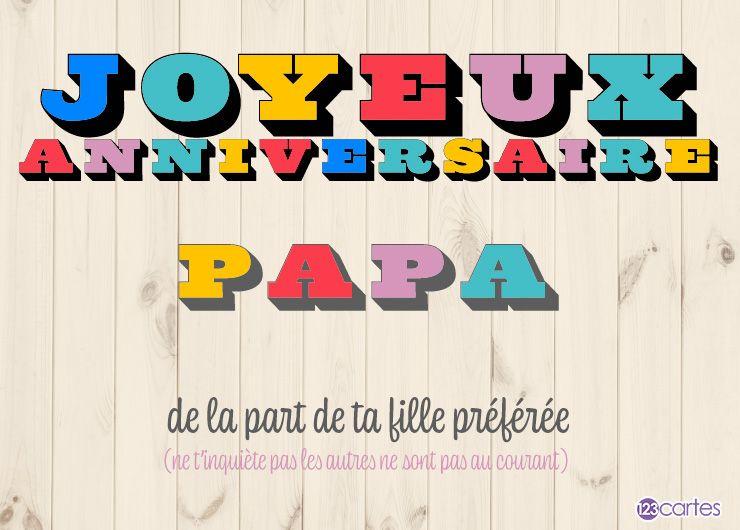 texte joyeux anniversaire papa en plusieurs couleurs, de la part de ta fille préféré, ne t'inquiète pas les autres ne sont pas au courant