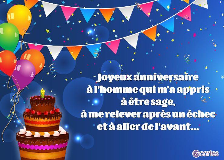 gâteau d'anniversaire et ballons multicolores avec le texte Joyeux anniversaire à l'homme qui m'a appris à être sage, à me relever après un échec et à aller de l'avant