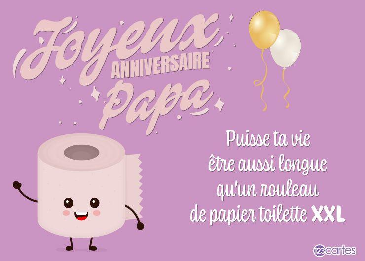 dessin d'un rouleau de papier toilette avec le texte Joyeux anniversaire papa, puisse ta vie être aussi longue qu'un rouleau de papier toilette XXL