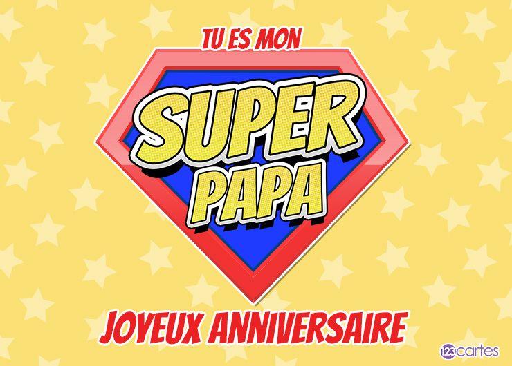 logo style superman avec le texte tu es mon super papa, Joyeux anniversaire
